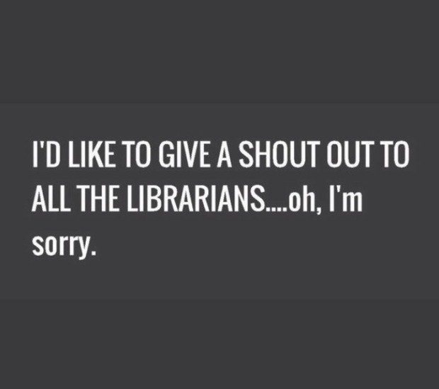 Shout out to Librarians